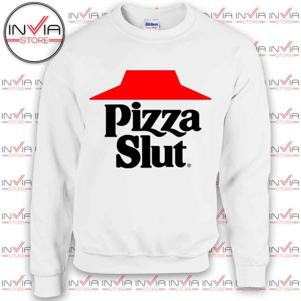 Pizza Slut Taste Sweatshirt