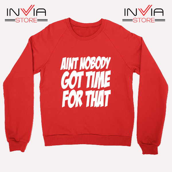 Aint Nobody Felix Jaehn Custom Sweatshirt Red
