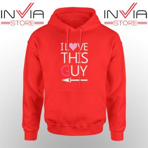 Best Hoodie I Love This Guy Hoodies Adult Unisex Red