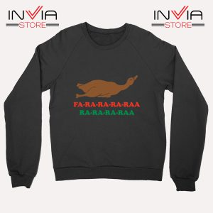 Best Sweatshirt Fa Ra Ra Ra Raa Duck Dinner Custom Sweater Ugly Christmas Black