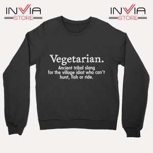 Best Sweatshirt Vegetarian Cant Hunt Fish Funny Black
