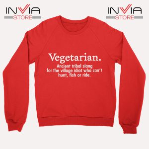 Best Sweatshirt Vegetarian Cant Hunt Fish Funny Red