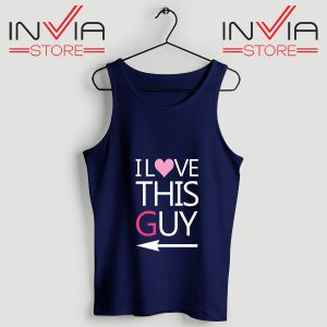 Best Tank Top I Love This Guy Custom Tank Tops Size S-3XL Navy