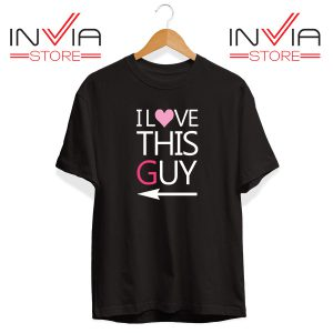 Best Tshirt I Love This Guy Tee Shirt Size S-3XL Black