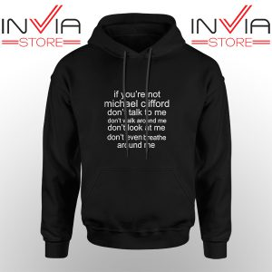 Best Hoodie If Your Not Michael Clifford Hoodies Adult Unisex Black