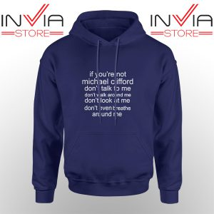 Best Hoodie If Your Not Michael Clifford Hoodies Adult Unisex Navy