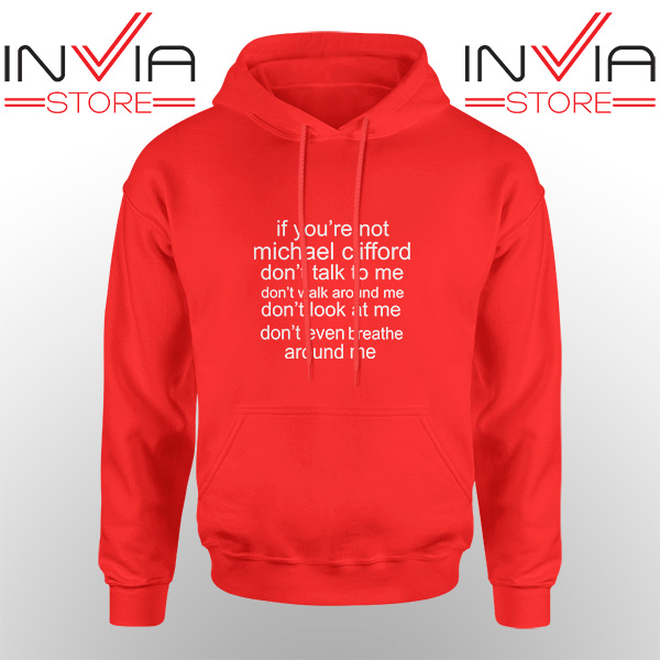 Best Hoodie If Your Not Michael Clifford Hoodies Adult Unisex Red