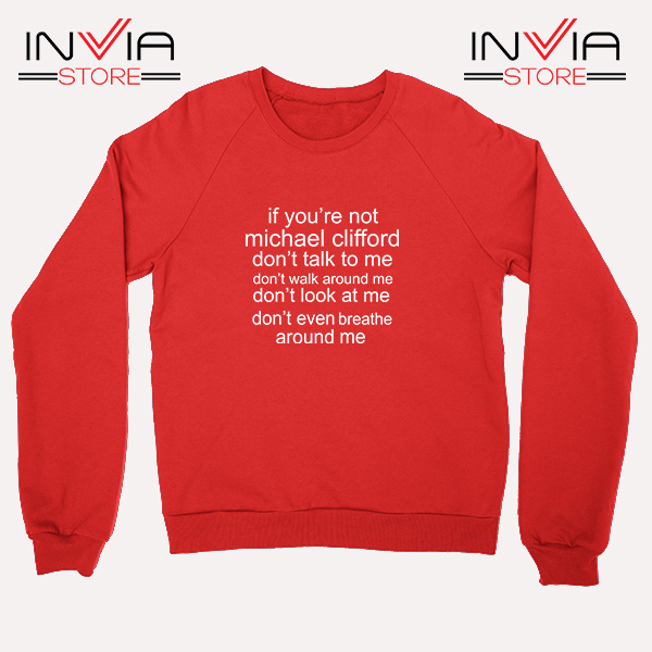 Buy Sweatshirt If Your Not Michael Clifford Sweater Size S-3XL Red