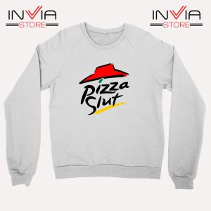 Buy Sweatshirt Pizza Slut Parody Pizza Hut Size S-3XL White