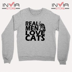 Buy Sweatshirt Real Men Love Cats Black Sweater Size S-3XL Grey