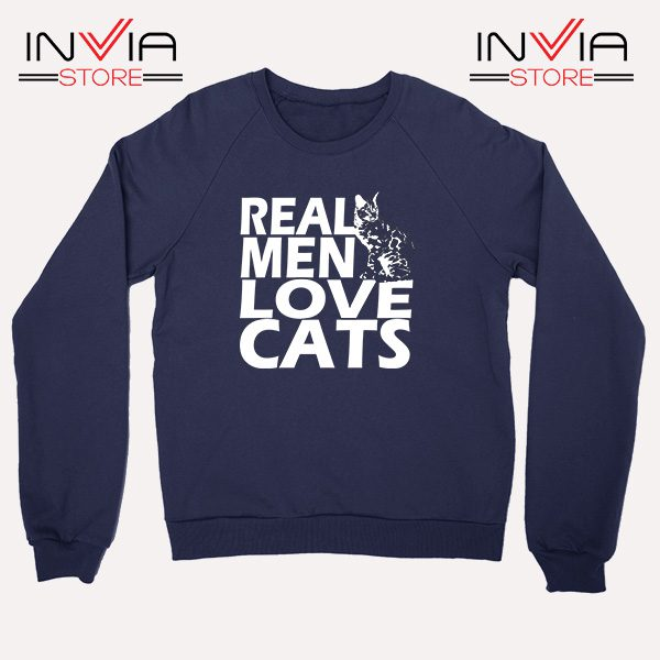 Buy Sweatshirt Real Men Love Cats White Sweater Size S-3XL Navy