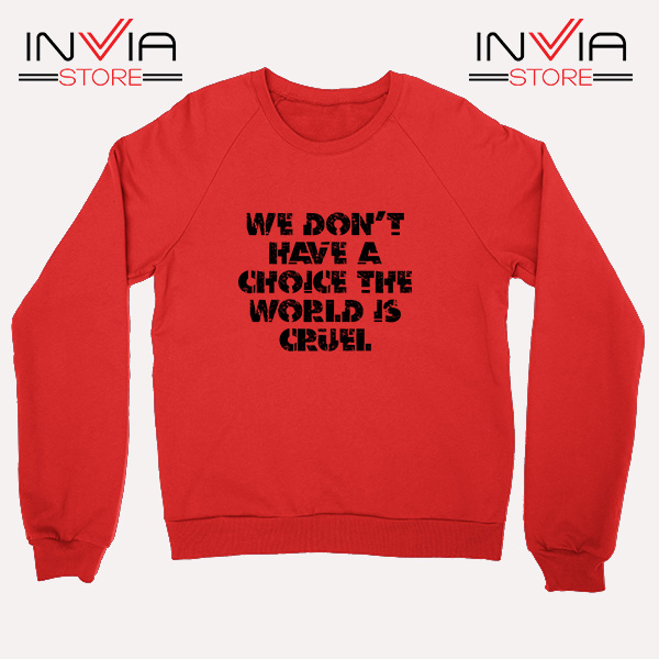 Buy Sweatshirt We Don't Have A Choice Size S-3XL Red
