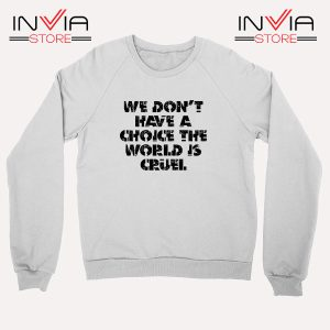Buy Sweatshirt We Don't Have A Choice Size S-3XL White