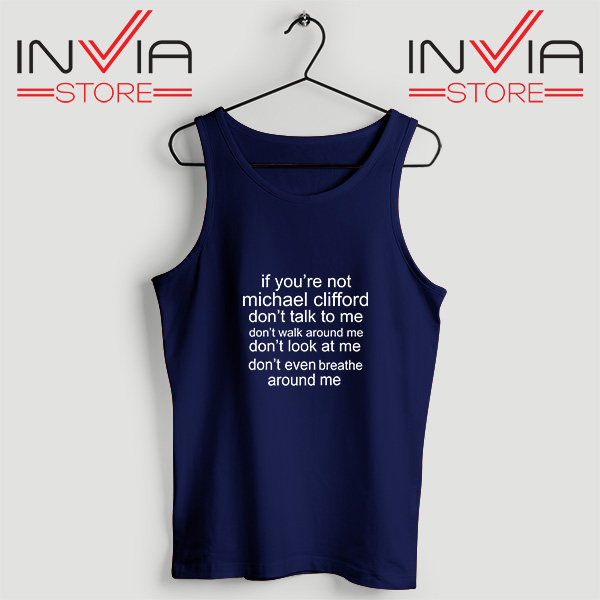 Buy Tank Top If Your Not Michael Clifford Custom Size S-3XL Navy