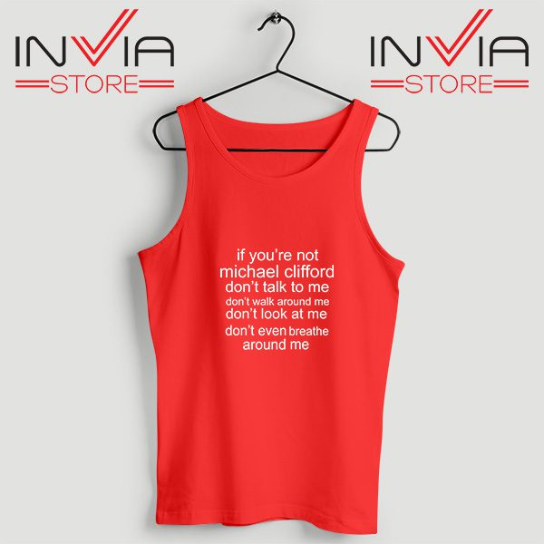 Buy Tank Top If Your Not Michael Clifford Custom Size S-3XL Red