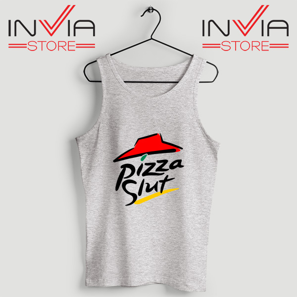 Buy Tank Top Pizza Slut Parody Custom Size S-3XL Grey