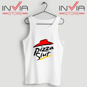 Buy Tank Top Pizza Slut Parody Custom Size S-3XL White