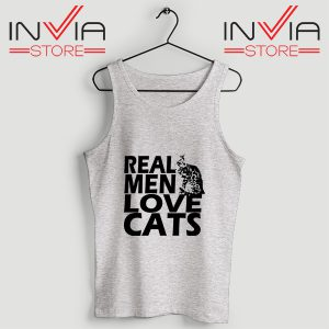Buy Tank Top Real Men Love Cats Black Custom Size S-3XL Grey