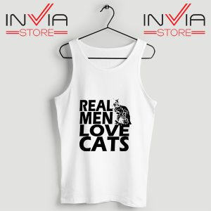 Buy Tank Top Real Men Love Cats Black Custom Size S-3XL White