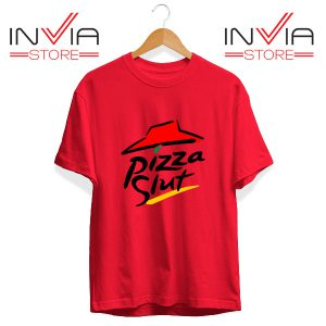 Buy Tshirt Pizza Slut Parody Pizza Hut Size S-3XL Red