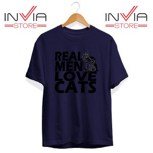 Buy Tshirt Real Men Love Cats Black Tee Shirt Size S-3XL Navy