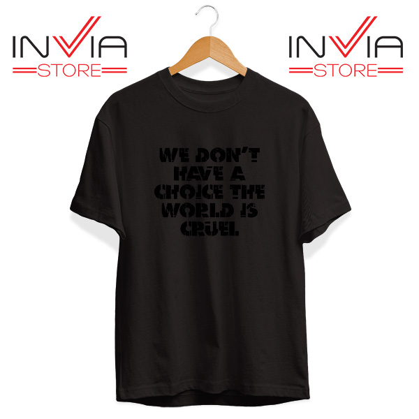 Buy Tshirt We Don't Have A Choice Tee Shirt Size S-3XL Black