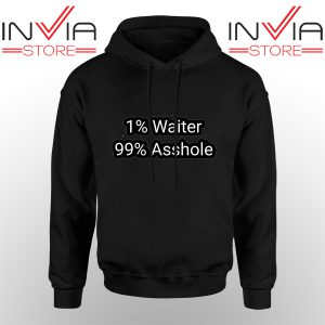 Best Hoodie 1% Water 99% Asshole Hoodies Adult Unisex Black