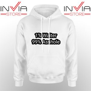 Best Hoodie 1% Water 99% Asshole Hoodies Adult Unisex White