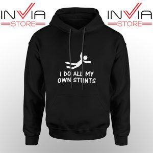 Best Hoodie I Do All My Own Stunts Arctic Monkeys Adult Unisex Black
