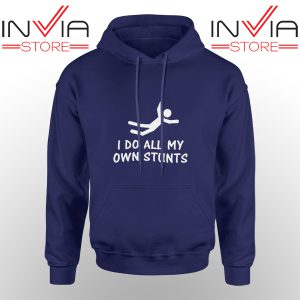 Best Hoodie I Do All My Own Stunts Arctic Monkeys Adult Unisex Navy