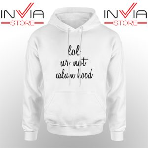 Best Hoodie Lol Ur Not Calum Hood 5Sos Adult Unisex White