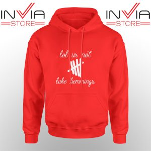 Best Hoodie Lol Ur Not Luke Hemmings Hoodies Adult Unisex Red