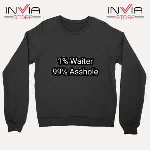 Buy Sweatshirt 1% Water 99% Asshole Sweater Size S-XL Black