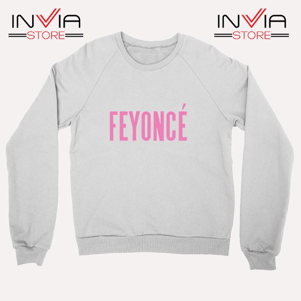 Buy Sweatshirt Feyonce Meaning Beyonce Sweater Size S-XL White