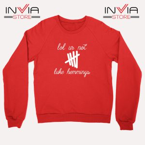 Buy Sweatshirt Lol Ur Not Luke Hemmings Sweater Size S-3XL Red
