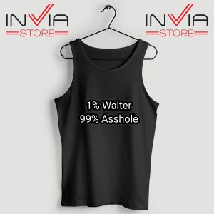 Buy Tank Top 1% Water 99% Asshole Custome Size S-XL Black