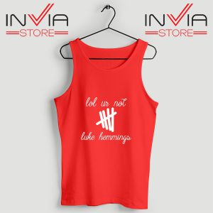Buy Tank Top Lol Ur Not Luke Hemmings Custom Size S-3XL Red