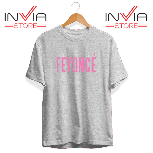 Buy Tshirt Feyonce Meaning Beyonce Tee Shirt Size S-3XL Grey