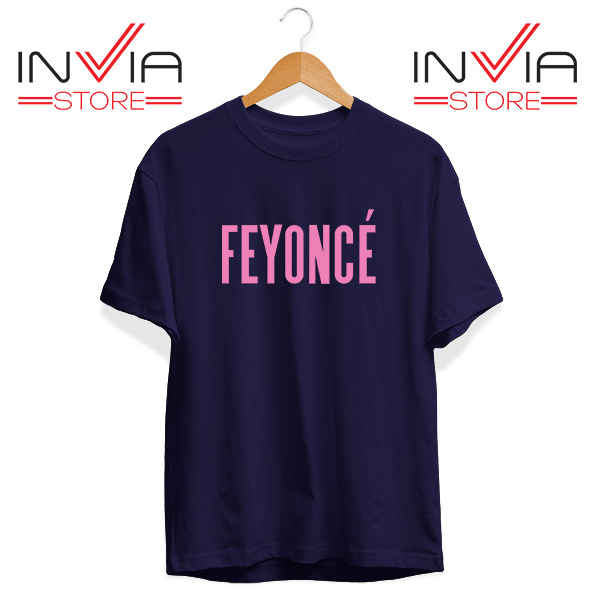 Buy Tshirt Feyonce Meaning Beyonce Tee Shirt Size S-3XL Navy