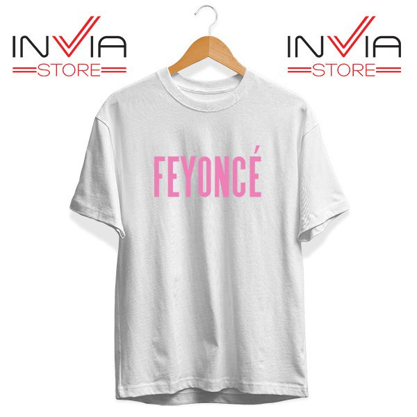 Buy Tshirt Feyonce Meaning Beyonce Tee Shirt Size S-3XL White