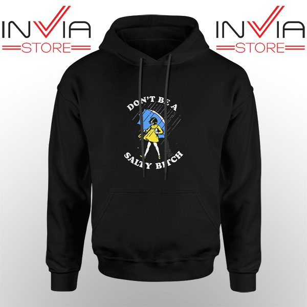 Best Hoodie Don't Be A Salty Bitch Hoodies Adult Unisex Black