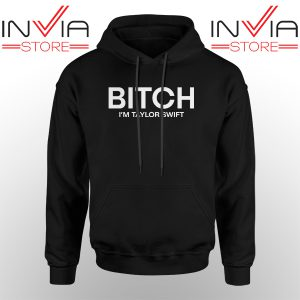 Best Hoodie Bitch Lam Taylor Swift Hoodies Adult Unisex Black