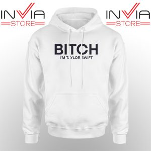 Best Hoodie Bitch Lam Taylor Swift Hoodies Adult Unisex White