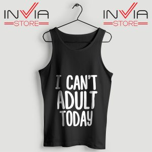 Buy Tank Top I Cant Adult Today Custom Size S-XL Black