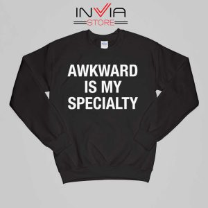 Awkward is my Specialty Sweatshirt Quotes Size S-XL Black
