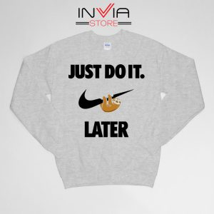 Buy Sweatshirt Just Do It Later Sloth Funny Sweater Size S-XL Grey