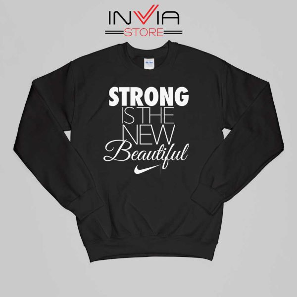 Buy Sweatshirt Strong Is The New Beautiful Nike Sweater Size S-XL Black