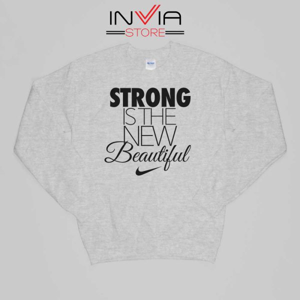 Buy Sweatshirt Strong Is The New Beautiful Nike Sweater Size S-XL Grey