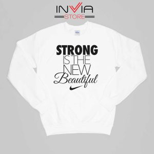 Buy Sweatshirt Strong Is The New Beautiful Nike Sweater Size S-XL White