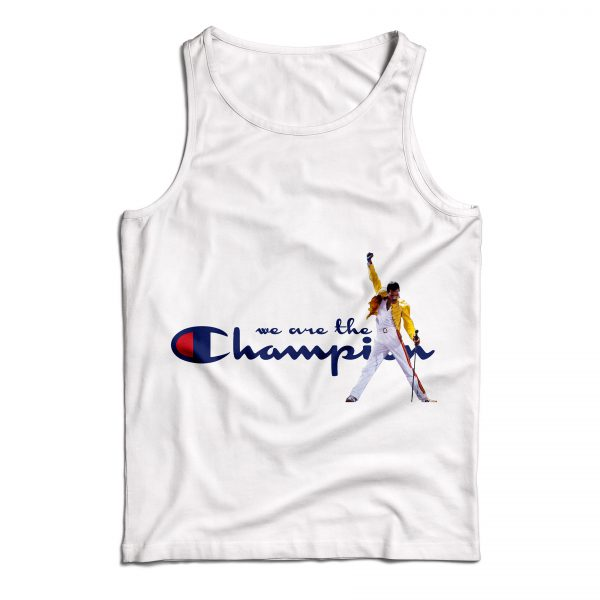 Buy Tank Top Freddie Mercury We Are The Champion Custom White